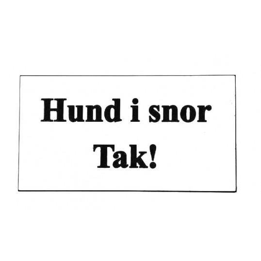 Skilt: HUND I SNOR TAK!