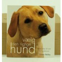 Bogen: Vælg den rigtige hund. Af Gwen Bailey