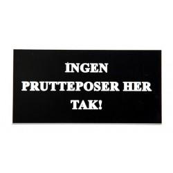 Skilt: INGEN PRUTTEPOSER HER TAK!.